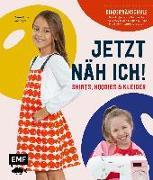 Cover-Bild zu Jetzt näh ich! Die Kindernähschule - Shirts, Hoodies und Kleider