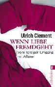 Cover-Bild zu Wenn Liebe fremdgeht (eBook) von Clement, Ulrich