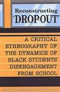 Cover-Bild zu Reconstructing 'dropout': A Critical Ethnography of the Dynamics of Black Students' Disengagement from School von Dei, George J. Sefa