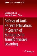 Cover-Bild zu Politics of Anti-Racism Education: In Search of Strategies for Transformative Learning (eBook) von McDermott, Mairi (Hrsg.)