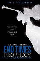 Cover-Bild zu A Layman Looks at End Times Prophecy von Evans, Dr G. Malcolm