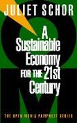 Cover-Bild zu A Sustainable Economy for the 21st Century von Schor, Juliet