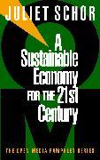Cover-Bild zu A Sustainable Economy for the 21st Century (eBook) von Schor, Juliet