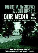 Cover-Bild zu Our Media, Not Theirs (eBook) von Mcchesney, Robert W.