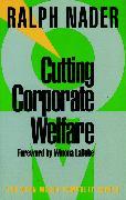 Cover-Bild zu Cutting Corporate Welfare von Nader, Ralph
