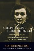 Cover-Bild zu Subversive Southerner: Anne Braden and the Struggle for Racial Justice in the Cold War South von Fosl, Catherine