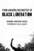 Cover-Bild zu From #BlackLivesMatter to Black Liberation (Expanded Second Edition) von Taylor, Keeanga-Yamahtta