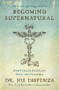 Cover-Bild zu Dispenza, Dr. Joe: Becoming Supernatural (eBook)