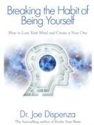 Cover-Bild zu Joe Dispenza, Dr.: Breaking the Habit of Being Yourself (eBook)