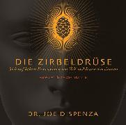 Cover-Bild zu Dispenza, Dr. Joe: Die Zirbeldrüse