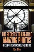 Cover-Bild zu The Secrets to Amazing Photo Composition von Silber, Marc