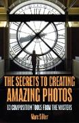Cover-Bild zu The Secrets to Creating Amazing Photos (eBook) von Silber, Marc