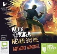 Cover-Bild zu Never Say Die von Horowitz, Anthony