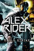 Cover-Bild zu Alex Rider 4: Eagle Strike (eBook) von Horowitz, Anthony