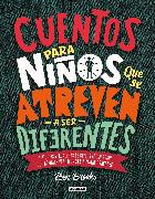 Cover-Bild zu Cuentos para niños que se atreven a ser diferentes / Stories for Boys Who Dare to Be Different