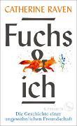 Cover-Bild zu Raven, Catherine: Fuchs und ich