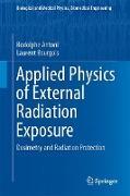 Cover-Bild zu Antoni, Rodolphe: Applied Physics of External Radiation Exposure