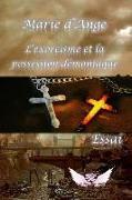 Cover-Bild zu Marie D'Ange: L'exorcisme et la possession demoniaque