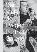 Cover-Bild zu Gnehm, Matthias: Der Maler der ewigen Portraitgalerie