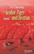 Cover-Bild zu Großer-Tiger und Christian von Mühlenweg, Fritz