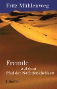 Cover-Bild zu Fremde auf dem Pfad der Nachdenklichkeit von Mühlenweg, Fritz