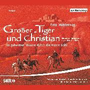 Cover-Bild zu Großer-Tiger und Christian (Audio Download) von Mühlenweg, Fritz