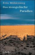 Cover-Bild zu Das mongolische Paradies von Mühlenweg, Fritz