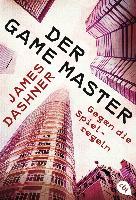 Cover-Bild zu Der Game Master - Gegen die Spielregeln von Dashner, James