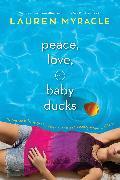 Cover-Bild zu Myracle, Lauren: Peace, Love, and Baby Ducks