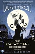 Cover-Bild zu Myracle, Lauren: Under the Moon - Eine Catwoman-Geschichte