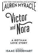 Cover-Bild zu Myracle, Lauren: Victor and Nora: A Gotham Love Story