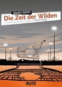 Cover-Bild zu Goethals, Sébastien: Die Zeit der Wilden