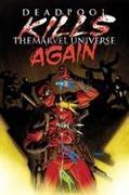 Cover-Bild zu Bunn, Cullen (Ausw.): Deadpool Kills the Marvel Universe Again
