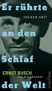 Cover-Bild zu Voit, Jochen: Er rührte an den Schlaf der Welt. Ernst Busch