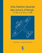 Cover-Bild zu Humberstone, Richard: Une histoire illustrée des avions d'Hergé