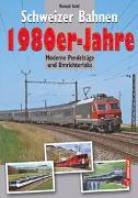 Cover-Bild zu Schweizer Bahnen 1980er-Jahre von Gohl, Ronald