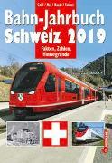 Cover-Bild zu Bahn-Jahrbuch Schweiz 2019 von Gohl, Ronald