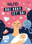 Cover-Bild zu Hilfe! Das Baby ist da! - Das ehrlichste Eintragebuch für frisch gebackene Eltern von Weiher, Silke
