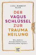 Cover-Bild zu Der Vagus-Schlüssel zur Traumaheilung von Klein, Gopal Norbert