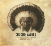 Cover-Bild zu Valdes, Chucho & The Afro-Cuban Messengers (Komponist): Border-Free