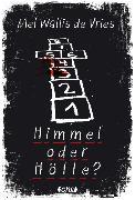 Cover-Bild zu Himmel oder Hölle? von Vries, Mel Wallis de