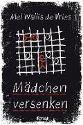 Cover-Bild zu Mädchen versenken von Vries, Mel Wallis de
