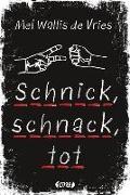 Cover-Bild zu Schnick, schnack, tot von Vries, Mel Wallis de
