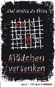 Cover-Bild zu Mädchen versenken (eBook) von Vries, Mel Wallis de