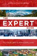 Cover-Bild zu Bewes, Diccon: The Expert Guide to Your Life in Switzerland