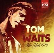 Cover-Bild zu Waits, Tom (Komponist): New York 1979