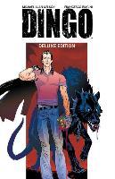 Cover-Bild zu Michael Alan Nelson: Dingo Volume 1 Deluxe Edition