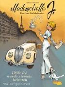 Cover-Bild zu Sente, Yves: Mademoiselle J - Eine Frau. Ein Jahrhundert. 1: 1938: Ich werde niemals heiraten