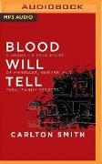 Cover-Bild zu Smith, Carlton: Blood Will Tell: A Shocking True Story of Marriage, Murder, and Fatal Family Secrets