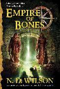 Cover-Bild zu Wilson, N. D.: Empire of Bones (Ashtown Burials #3)